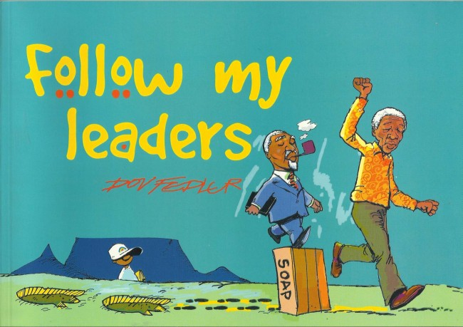Follow My Leaders - Inscirbed with Original Mbeki Caricature