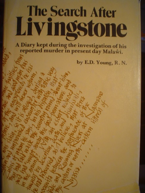 The Search after Livingstone: A Diary kept during the investigation of his reported murder in present day Malawi