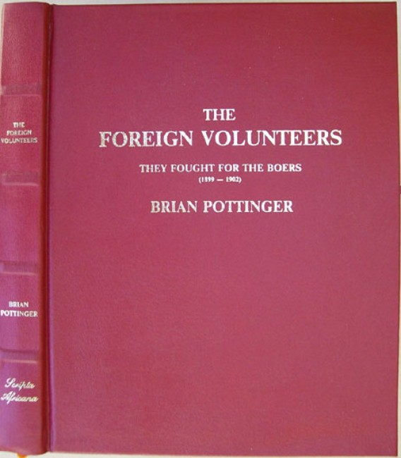 The Foreign Volunteers - They Fought for the Boers (1899-1902) (Limited Edition)