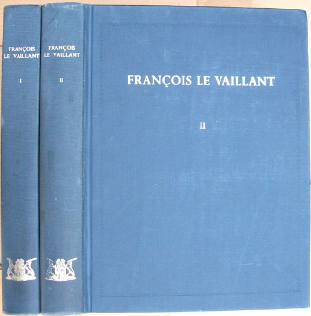 Francois le Vaillant - Traveller in South Africa and his collection of 165 water-colour paintings 1781-1784 (Limited Edition)