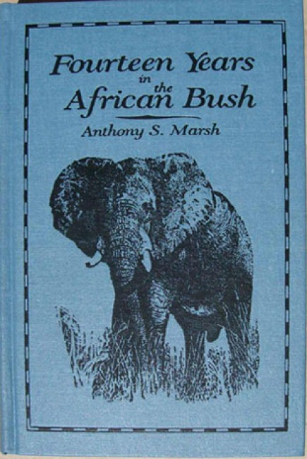 Fourteen Years in the African Bush (Signed Limited Edition)