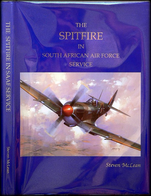 THE SPITFIRE IN SOUTH AFRICA AIR FORCE SERVICE (Signed by 4 former Spitfire pilots)