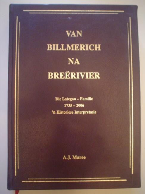 GETEKEN: Van Billmerich na Breerivier: Die Lategan-Familie 1735-2006