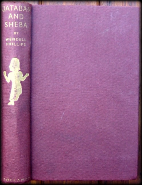 QATABAN AND SHEBA - EXPLORING THE ANCIENT KINGDOMS ON THE BIBLICAL SPICE ROUTES OF ARABIA.