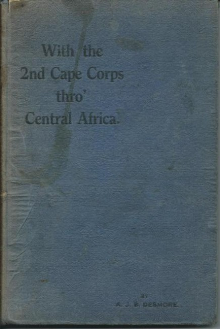 WITH THE 2ND CAPE CORPS THRO' CENTRAL AFRICA.