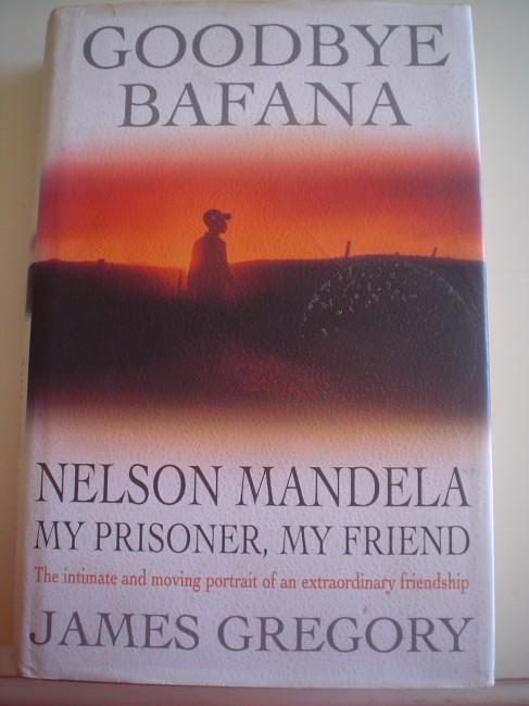 SIGNED: Goodbye Bafana - Nelson Mandela my prisoner, my friend