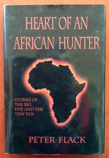 Heart of an African Hunter - Stories of the Big Five and the Tiny Ten