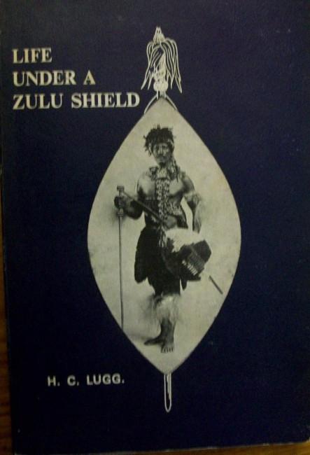 Life Under A Zulu Shield :-first Edition 1975 - Auction #38