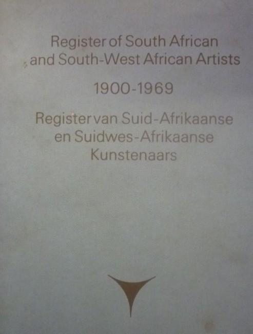 Register of South African and South-West African Artists 1900-1969. Register van Suid-Afrikaanse en Suidwes-Afrikaanse Kunstenaars