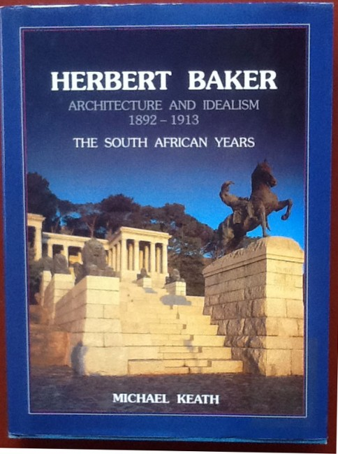 Herbert Baker: Architecture and Idealism 1892-1913