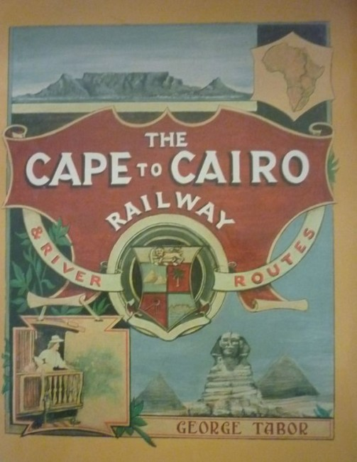THE CAPE TO CAIRO RAILWAY AND RIVER ROUTES