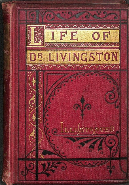 The life and adventures of Dr. Livingston in the interior of South Africa (1868)