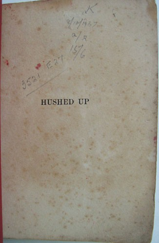 Hushed Up: A Case For Inquiry Into Some Suppressed Facts Concerning