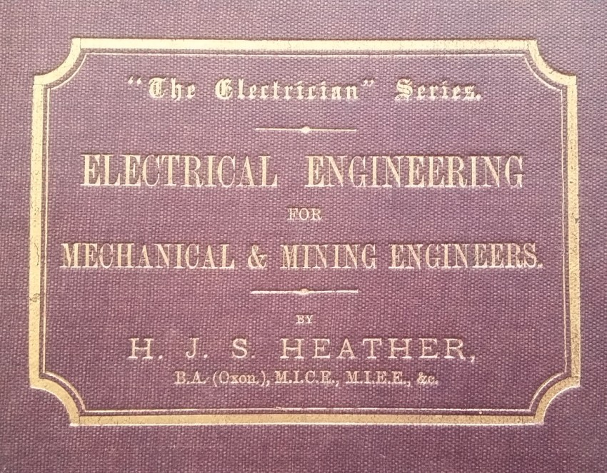 Electrical Engineering for Mechanical and Mining Engineers; Mines of WITWATERSRAND, South Africa (1912)