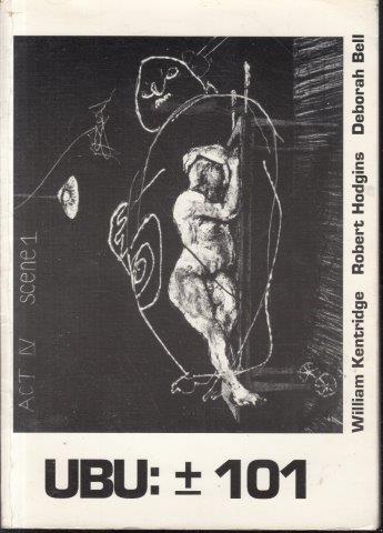 Ubu: +/- 101: William Kentridge, Robert Hodgins, Deborah Bell