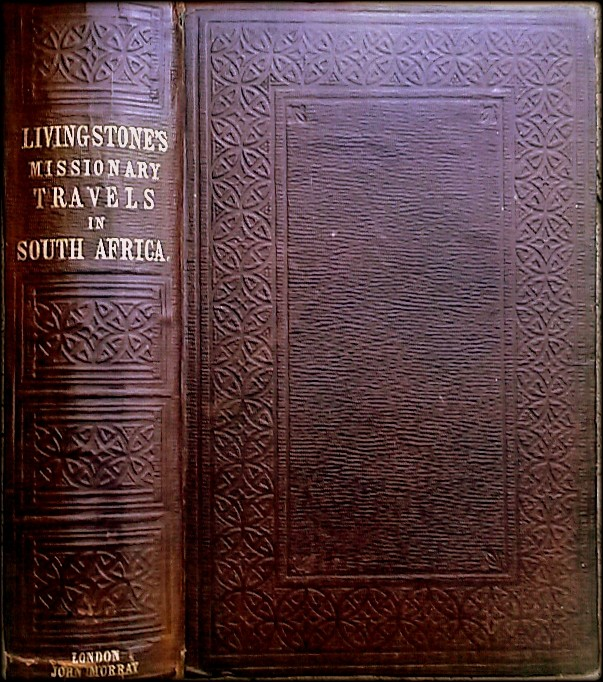 MISSIONARY TRAVELS AND RESEARCHES IN SOUTH AFRICA . (1857 'true 1st edition' - Scarce 'Bradlow Variant No. 1.')