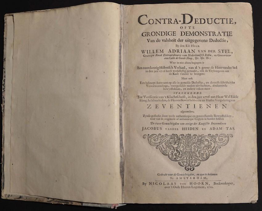 CONTRA-DEDUCTIE – EXCEEDINGLY RARE WILLEM ADRIAAN VAN DER STEL and ADAM TAS BOOK - AN EARLY CAPE/VERGELEGEN ITEM