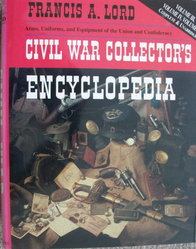 Civil War Collector's Encyclopedia-Volumes 1-5 in 2 Volumes. Combined illustrated edition.