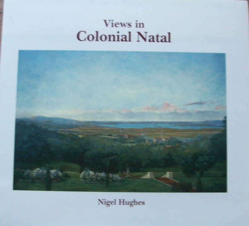 Views in Colonial Natal. Numbered 714/850- SIGNED.