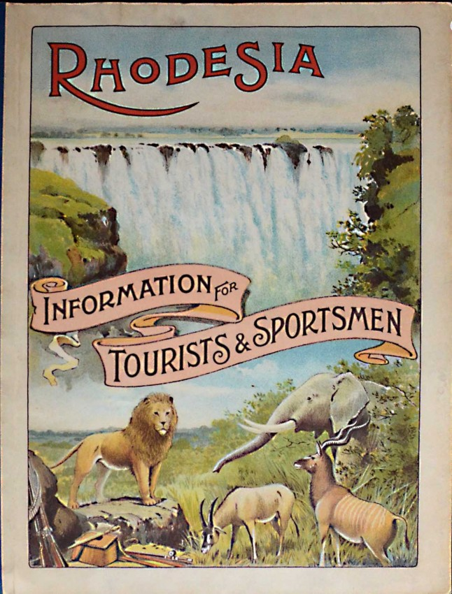 RHODESIA. INFORMATION FOR TOURISTS AND SPORTSMEN