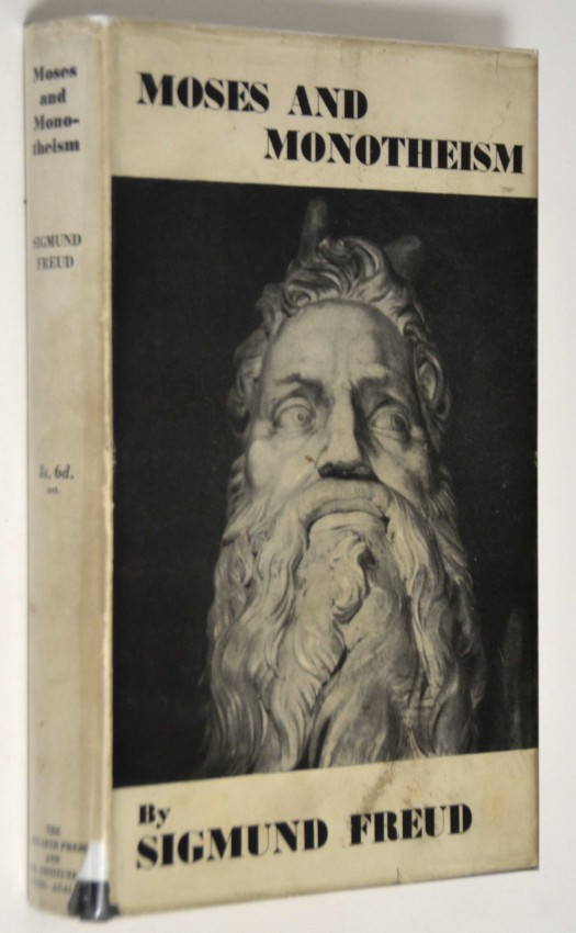 MOSES AND MONOTHEISM -  BY SIGMUND FREUD