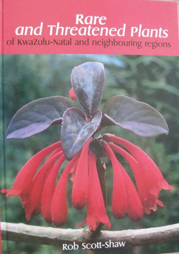 Rare and Threatened Plants of Kwazulu-Natal and neighbouring regions. (SIGNED)