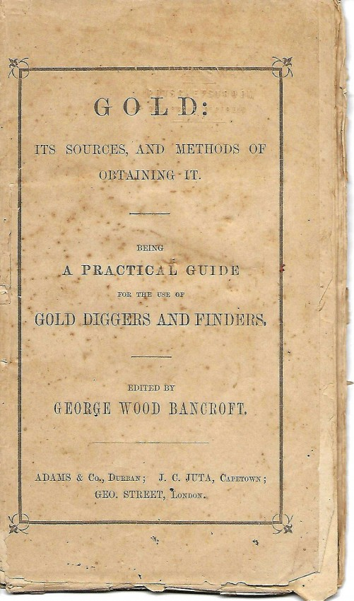 GOLD: ITS SOURCES AND METHODS OF OBTAINING IT - 1868