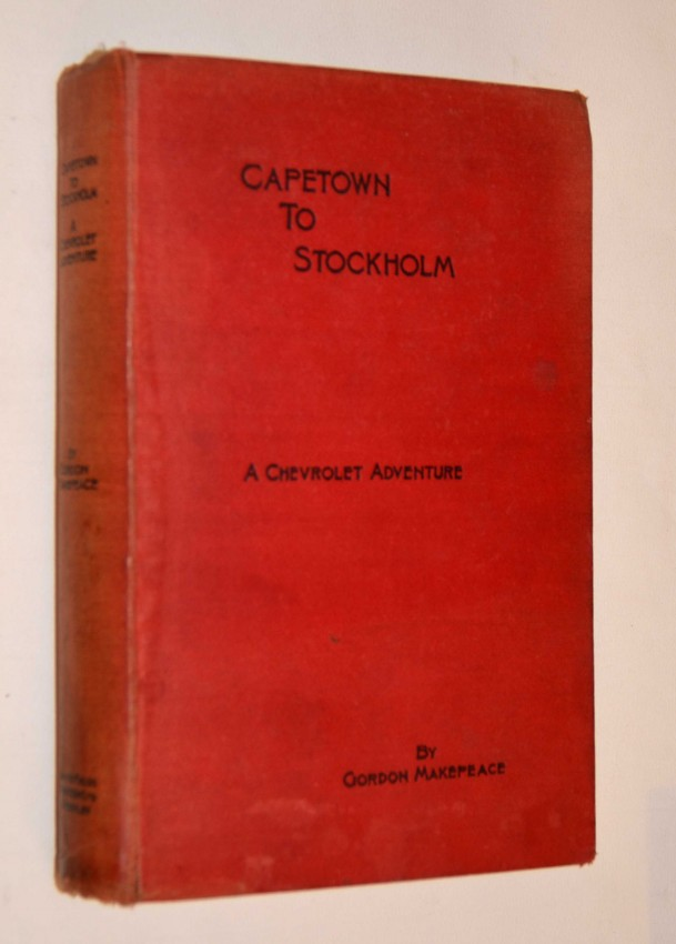 CAPETOWN TO STOCKHOLM - A CHEVROLET ADVENTURE. SIGNED BY THE AUTHOR.
