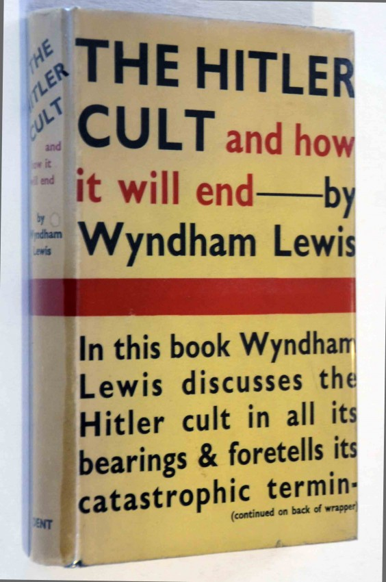 THE HITLER CULT - AND HOW IT WILL END. FINE 1st. EDITION IN DUSTWRAPPER