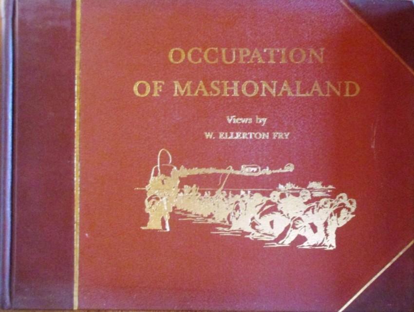 OCCUPATION of MASHONALAND views by W. ELLERTON FRY