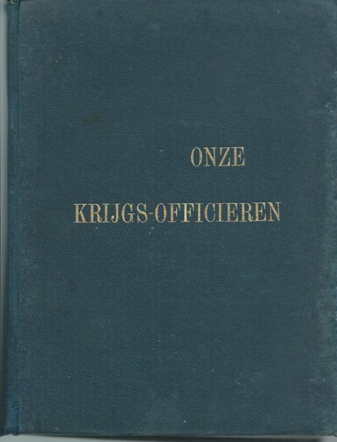 ONZE KRIJGS-OFFICIEREN:
