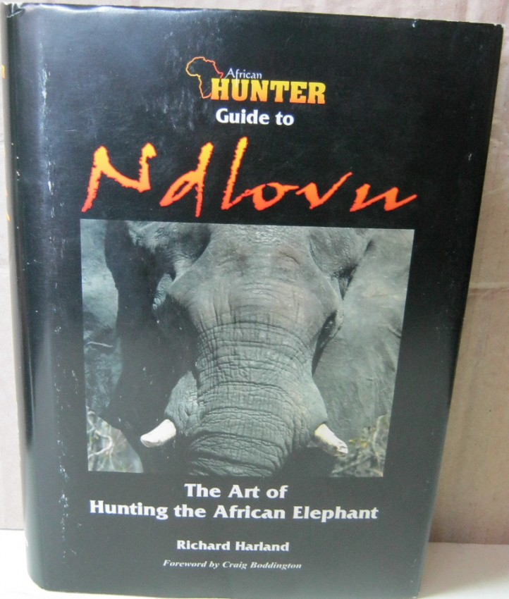 """African Hunter"" guide to Ndlovu: the art of hunting the African elephant"