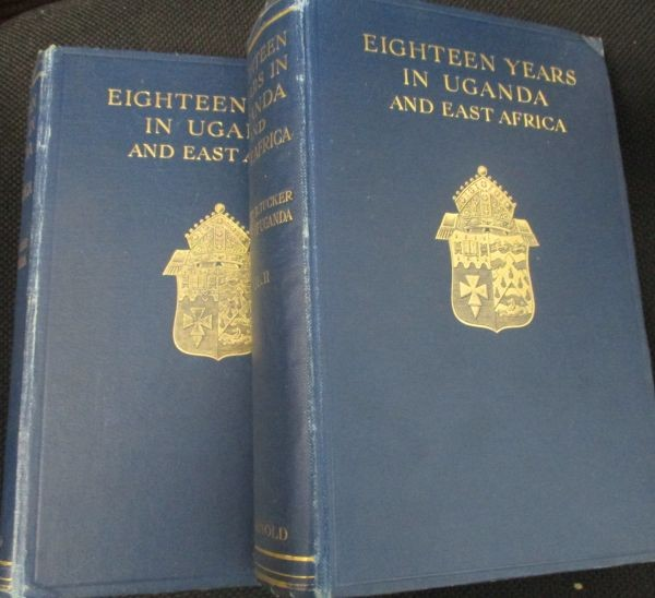 EIGHTEEN YEARS IN UGANDA AND EAST AFRICA (In Two Volumes)
