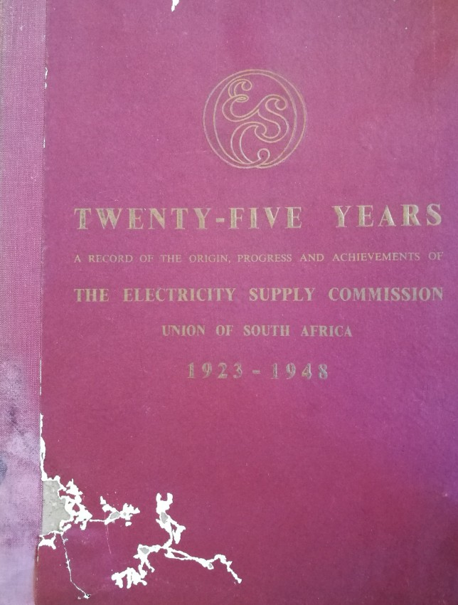TWENTY-FIVE YEARS OF THE ELECTRICITY SUPPLY COMMISSION, UNION OF SOUTH AFRICA. 1923-1948