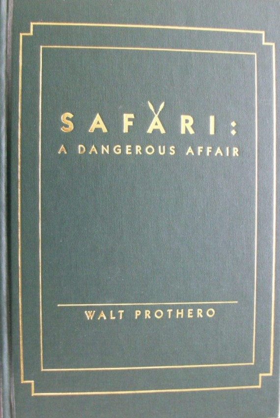 Safari: A Dangerous Affair. (Signed and numbered first edition 724/1000 copies)
