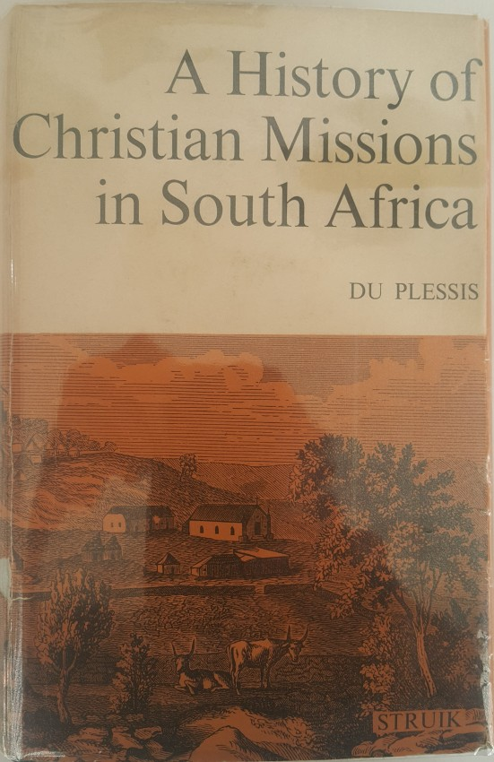 A History of Christian Missions in South Africa.