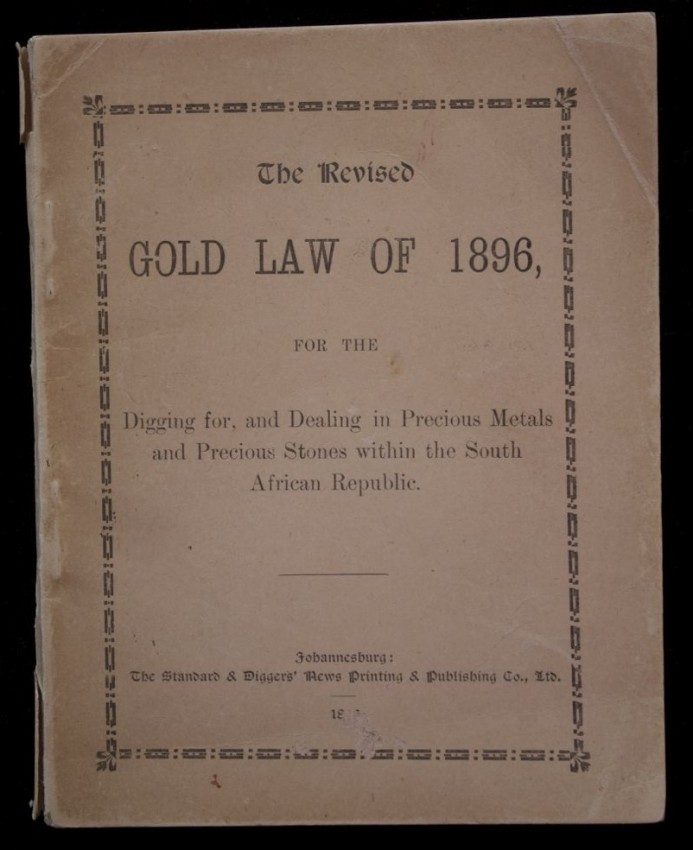 The Revised Gold Law of 1896, for the digging for, and Dealing in Precious Metals and Precious Stones within the Z.A.R.