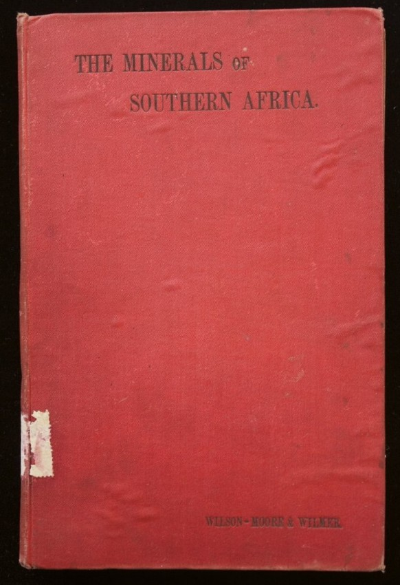 The Minerals of Southern Africa (very early Johannesburg printing 1893)