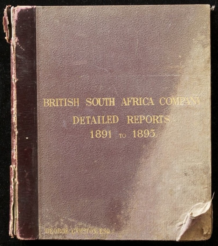 British South Africa Company. Detailed Reports. 1891 to 1895 (three reports bound into one volume)