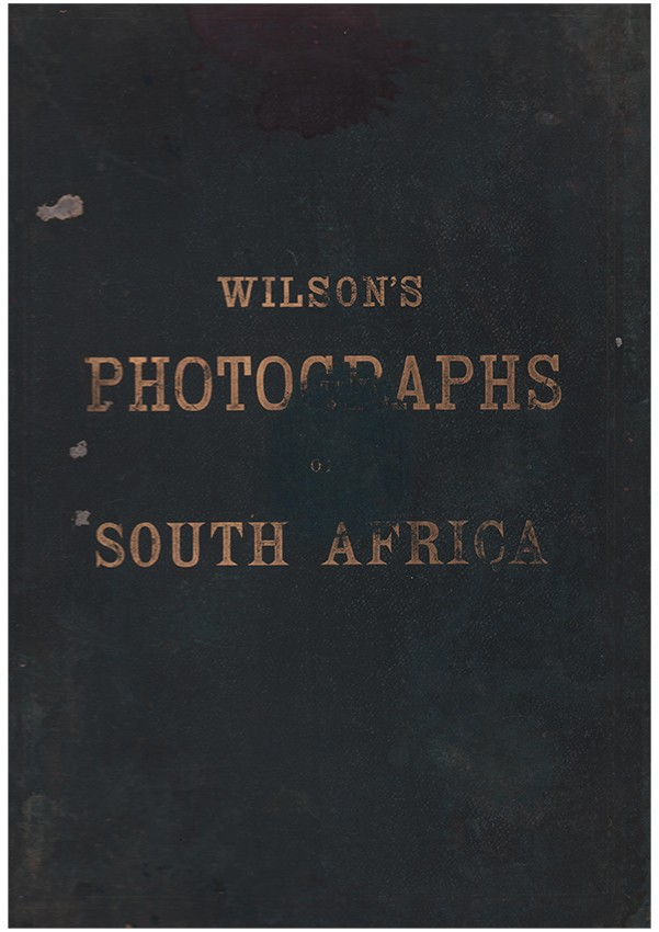 WILSON'S PHOTOGRAPHS OF SOUTH AFRICA