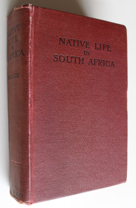 Native Life in South Africa, before and since the European War and the Boer Rebellion