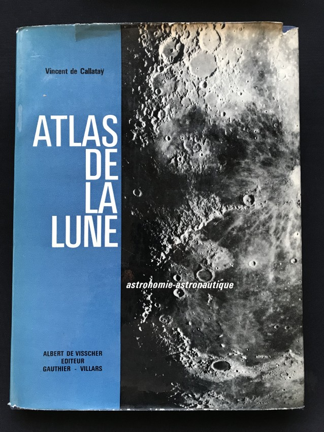 ATLAS DE LA LUNE - ASTRONOMIE ASTRONAUTIQUE (INSCRIBED BY THE AUTHOR TO HARRY OPPENHEIMER)