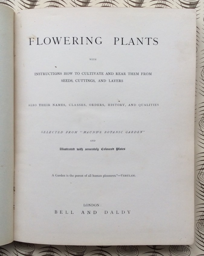 """Flowering Plants with instructions how to cultivate and rear them ... selected from """"Maund's Botanic Garden"""""""