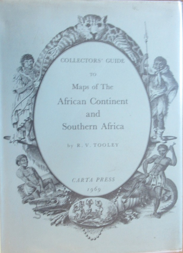 Collector's Guide to Maps of The African Continent & Southern Africa
