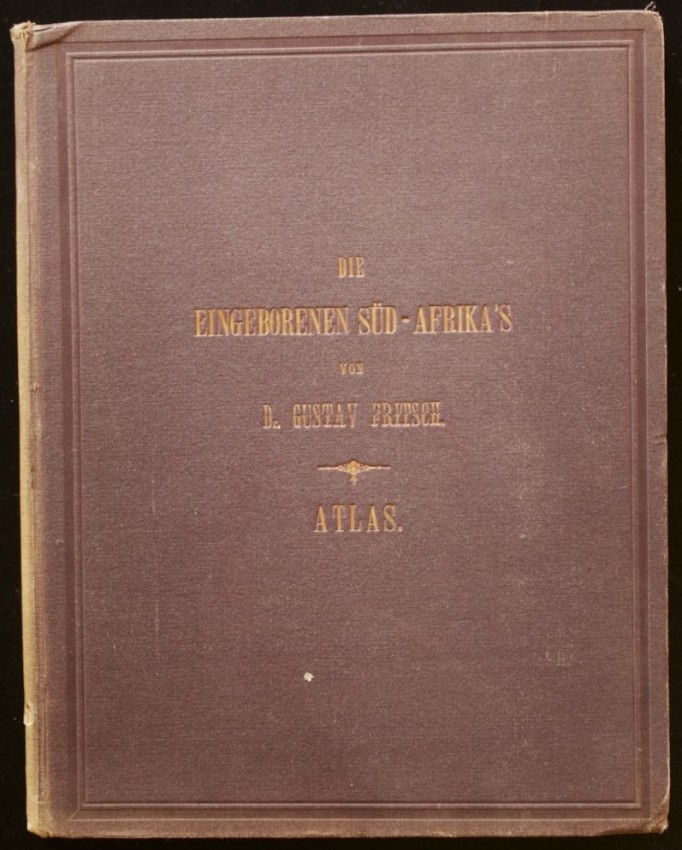 Die Eingeborenen Sud-Afrika's (The ATLAS from the author's work 'The Natives of South Africa' published in 1872)