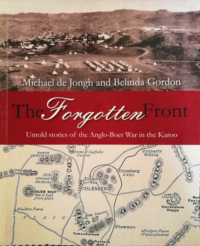 The Forgotten Front. Untold stories of the Anglo-Boer War in the Karoo (signed by first author)