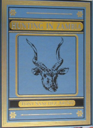 Hunting in Zambia (Signed & Numbered Edition-34 of 1000 copies)