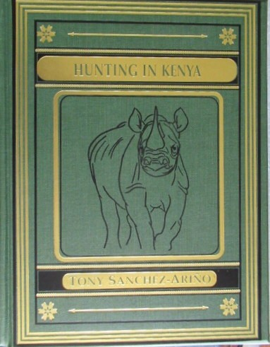 Hunting in Kenya.(Signed & Numbered-228 of 1000 copies)