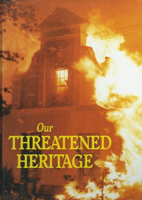 OUR THREATENED HERITAGE: