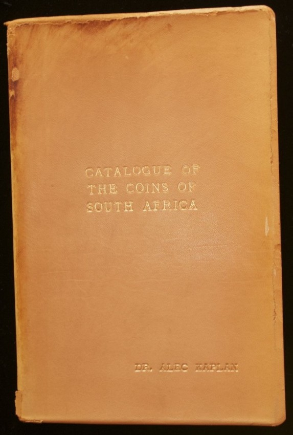 Catalogue of the Coins of South Africa (limited & signed de luxe edition of the FIRST Kaplan catalogue, 1950)